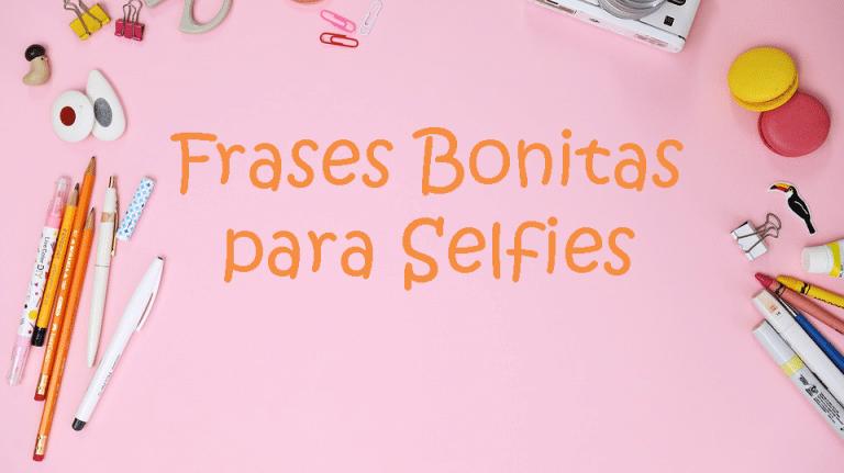 frases bonitas para selfies