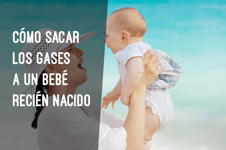 como sacar los gases a un bebe recien nacido